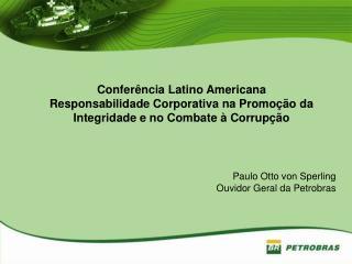 Confer ncia Latino Americana Responsabilidade Corporativa na Promo  o da  Integridade e no Combate   Corrup  o     Paulo