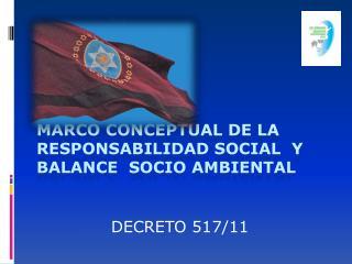 MARCO CONCEPTUAL DE LA RESPONSABILIDAD SOCIAL  Y   BALANCE  SOCIO AMBIENTAL