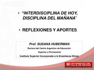 INTERDISCIPLINA DE HOY, DISCIPLINA DEL MA ANA   REFLEXIONES Y APORTES