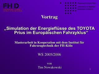 Vortrag   Simulation der Energiefl sse des TOYOTA Prius im Europ ischen Fahrzyklus    Masterarbeit in Kooperation mit de