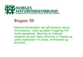 Biogass 09   Naturvernforbundets syn p  fornybar energi fra biomasse. Lokal og global frigj ring fra fossil energibruk.