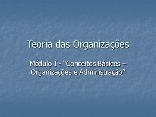 Teoria das Organiza  es