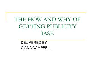 THE HOW AND WHY OF GETTING PUBLICITY  IASE