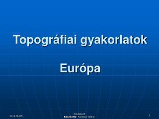 Topogr fiai gyakorlatok  Eur pa