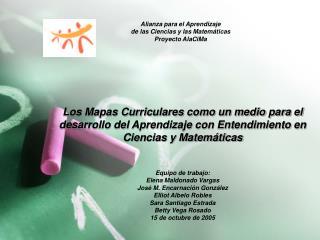 Alianza para el Aprendizaje de las Ciencias y las Matem ticas Proyecto AlaCiMa