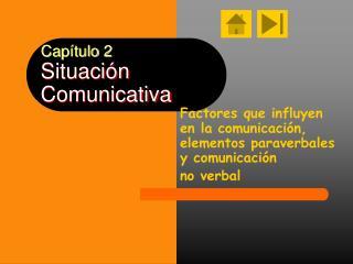 Cap tulo 2 Situaci n  Comunicativa