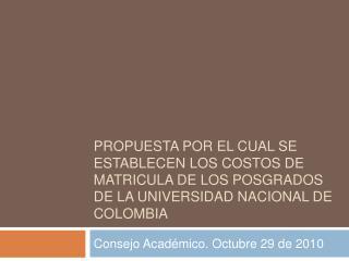 Propuesta Por el cual se establecen los costos de Matricula de los posgrados de la Universidad nacional de colombia