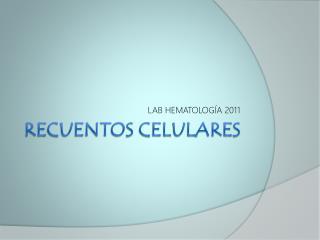 RECUENTOS CELULARES