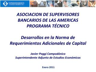ASOCIACION DE SUPERVISORES BANCARIOS DE LAS AMERICAS PROGRAMA T CNICO  Desarrollos en la Norma de Requerimientos Adicion