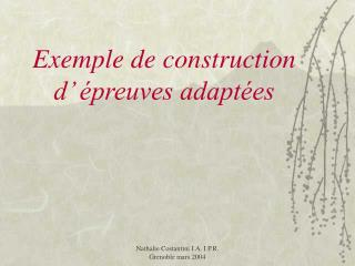 Exemple de construction d   preuves adapt es
