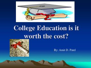 College Education is it worth the cost