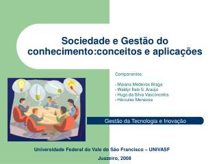 Sociedade e Gest o do conhecimento:conceitos e aplica  es