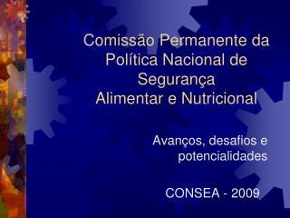 Comiss o Permanente da  Pol tica Nacional de  Seguran a Alimentar e Nutricional