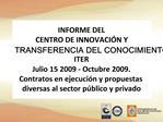 INFORME DEL CENTRO DE INNOVACI N Y TRANSFERENCIA DEL CONOCIMIENTO   ITER Julio 15 2009 - Octubre 2009.  Contratos en eje