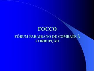 FOCCO F RUM PARAIBANO DE COMBATE   CORRUP  O