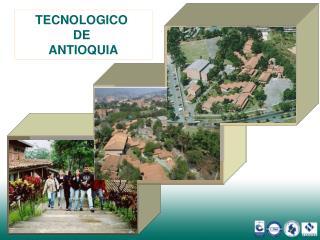 TECNOLOGICO  DE  ANTIOQUIA