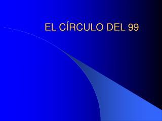 EL C RCULO DEL 99