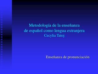 Metodolog a de la ense anza  de espa ol como lengua extranjera  Cecylia Tatoj