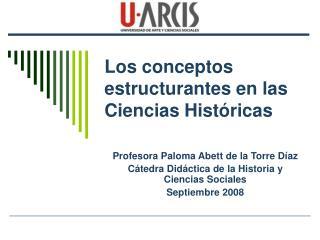 Los conceptos estructurantes en las Ciencias Hist ricas