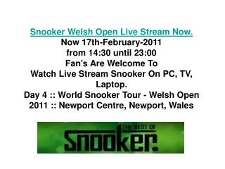 Snooker Welsh Open Live Stream 17/02/2011 Free World Snooker