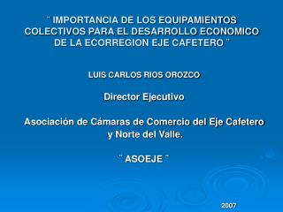 IMPORTANCIA DE LOS EQUIPAMIENTOS COLECTIVOS PARA EL DESARROLLO ECONOMICO DE LA ECORREGION EJE CAFETERO