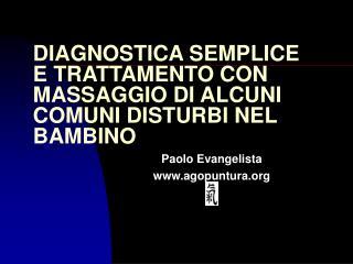 DIAGNOSTICA SEMPLICE E TRATTAMENTO CON MASSAGGIO DI ALCUNI COMUNI DISTURBI NEL BAMBINO