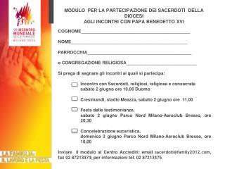 MODULO  PER LA PARTECIPAZIONE DEI SACERDOTI  DELLA DIOCESI AGLI INCONTRI CON PAPA BENEDETTO XVI
