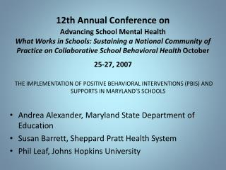 12th Annual Conference on  Advancing School Mental Health  What Works in Schools: Sustaining a National Community of Pra