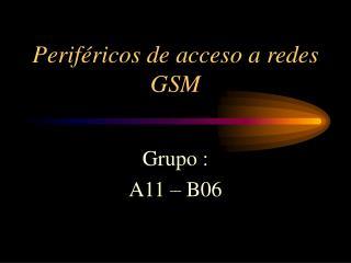 Perif ricos de acceso a redes GSM