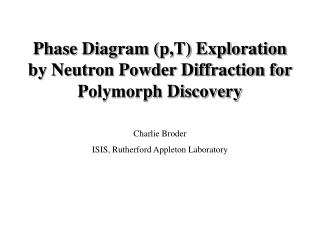 Phase Diagram p,T Exploration by Neutron Powder Diffraction for Polymorph Discovery