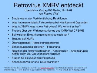 Retrovirus XMRV entdeckt  berblick   Vortrag RG Berlin, 12-12-09  von Regina Clos