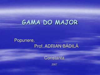 GAMA DO MAJOR