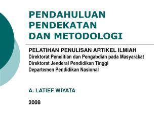 PELATIHAN PENULISAN ARTIKEL ILMIAH Direktorat Penelitian dan Pengabdian pada Masyarakat Direktorat Jenderal Pendidikan T