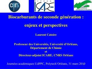 Laurent Catoire  Professeur des Universit s, Universit  d Orl ans,  D partement de Chimie et  Directeur-adjoint ICARE, C