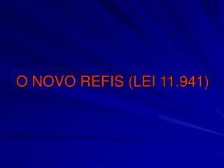 O NOVO REFIS LEI 11.941