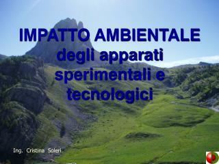 IMPATTO AMBIENTALE degli apparati sperimentali e tecnologici