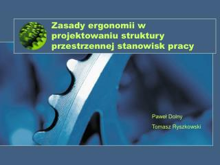 Zasady ergonomii w projektowaniu struktury przestrzennej stanowisk pracy
