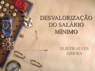 DESVALORIZA  O DO SAL RIO M NIMO