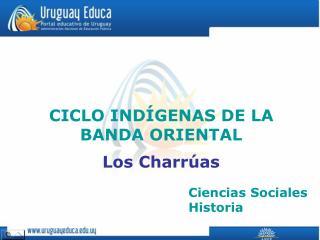 CICLO IND GENAS DE LA  BANDA ORIENTAL