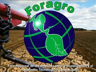 Foro Regional de las Am ricas para la Investigaci n y el Desarrollo Tecnol gico Agropecuario
