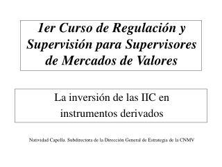 1er Curso de Regulaci n y Supervisi n para Supervisores de Mercados de Valores