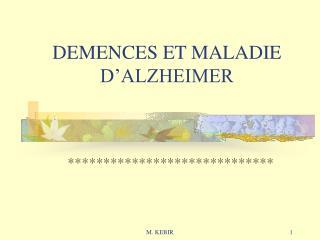 DEMENCES ET MALADIE D ALZHEIMER