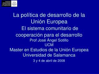 La pol tica de desarrollo de la Uni n Europea   El sistema comunitario de cooperaci n para el desarrollo  Prof Jos   nge