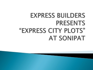 Express Builder Plots Sonipat Book @ Ks Buildcon-9811237690
