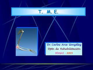 Dr. Carlos  Arce  Gonz lez Dpto. de  Rehabilitaci n HNGAI - 2005