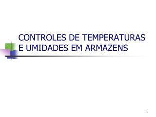 CONTROLES DE TEMPERATURAS E UMIDADES EM ARMAZENS