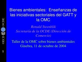 Bienes ambientales:  Ense anzas de las iniciativas sectoriales del GATT y la OMC