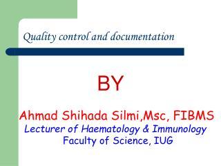 Quality control and documentation