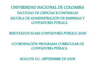 UNIVERSIDAD NACIONAL DE COLOMBIA FACULTAD DE CIENCIAS ECON MICAS ESCUELA DE ADMINISTRACI N DE EMPRESAS Y CONTADUR A P BL