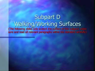 Subpart D Walking